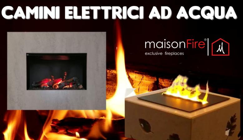 Camini Elettrici Ad Acqua Maison Fire